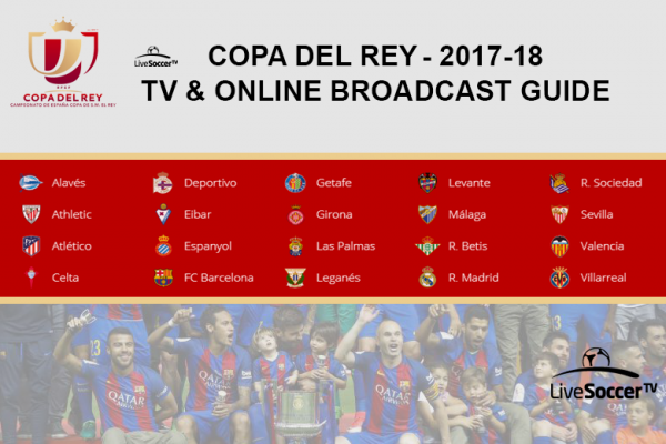 2017/18 Copa del Rey global broadcast guide to watch the