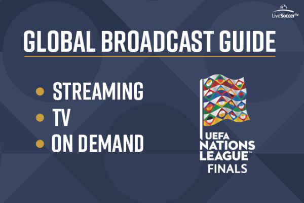 Uefa Nations League Finals Broadcasters Fixtures Time Date Rules Live Soccer Tv