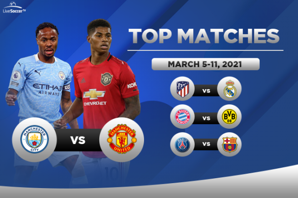 Madrid Derby, Manchester Derby, PSG vs Barcelona headline top live games to  watch on March 5-11, 2021 :: Live Soccer TV